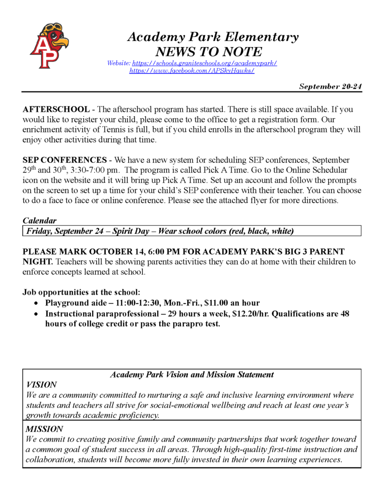 Academy Park Weekly Newsletter for September 20-24. After school program still has space available. SEP conferences are September 29th and 30th. October 14 at 6:00 pm will be our First Big 3 night.