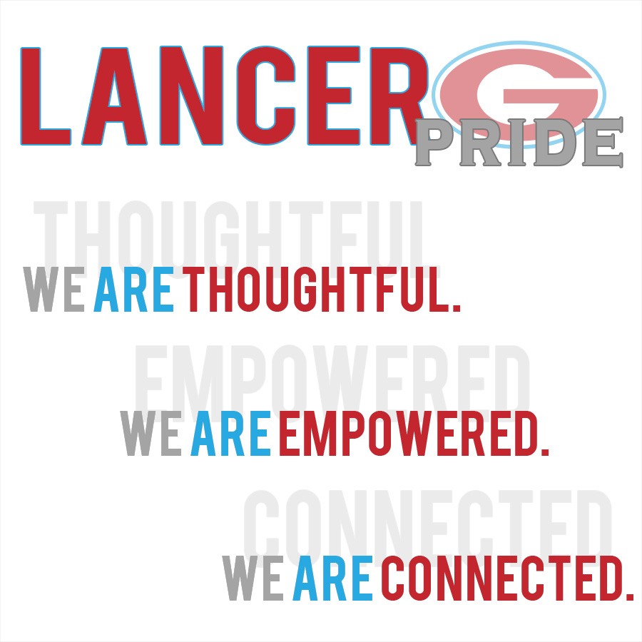 Lancer Pride. We are thoughtful. We are empowered. We are connected.