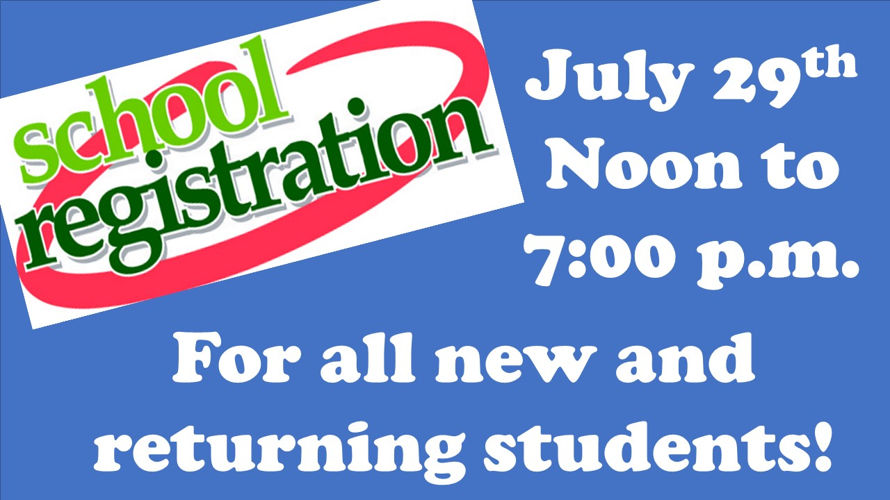 Student Registration July 29th noon to 7 p.m.