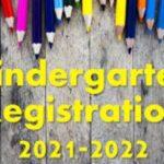 Kindergarten Registration 2021- 2022